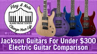 New For 2018 Jackson Guitars For Under $300 - Best Electric Guitars Under $300 To Shred With