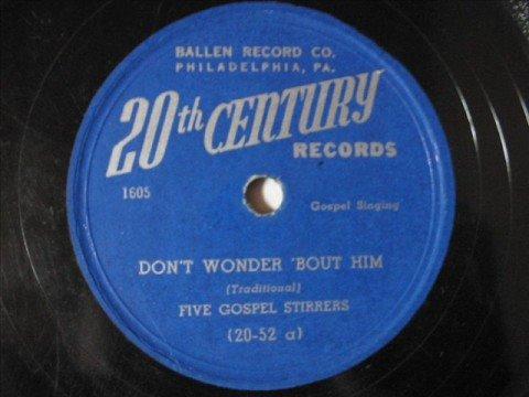 FIVE GOSPEL STIRRERS - Don't Wonder 'Bout Him