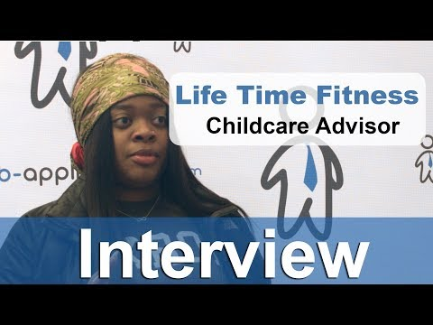 Life Time Fitness Interview -  Childcare Advisor