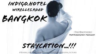 TRIP TO BANGKOK - THAILAND Staycation at INDIGO Hotel Wireless Road Bangkok