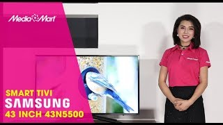 Smart Tivi Samsung 43 inch 43N5500 - Đẹp từng đường nét