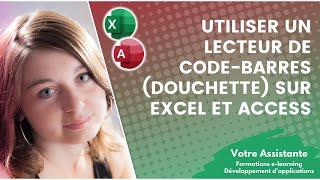 Utiliser un lecteur de code-barres (douchette) sur Excel et Access