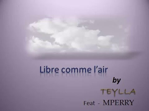 LIBRE COMME L'AIR TEYLLA FT MPERRY