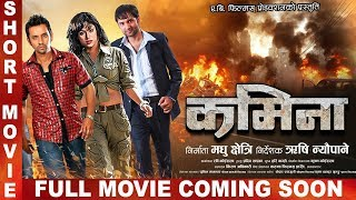 "New Nepali Movie - ""KAMINA"" Short Preview 