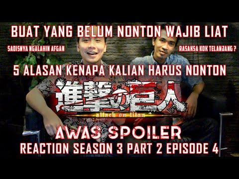 5 Alasan Kenapa Harus Nonton Attack On Titan & Reaction S3 Part 2 Ep 4