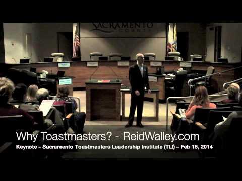 Why Toastmasters? - Reid Walley - 2014 Keynote Toastmasters Leadership Institute