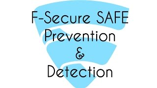 F-Secure SAFE Prevention and Detection Test