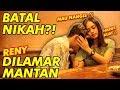PRANK BATAL NIKAH! RENY MAU DILAMAR MANTAN, JOE MAU NANGIS :'(