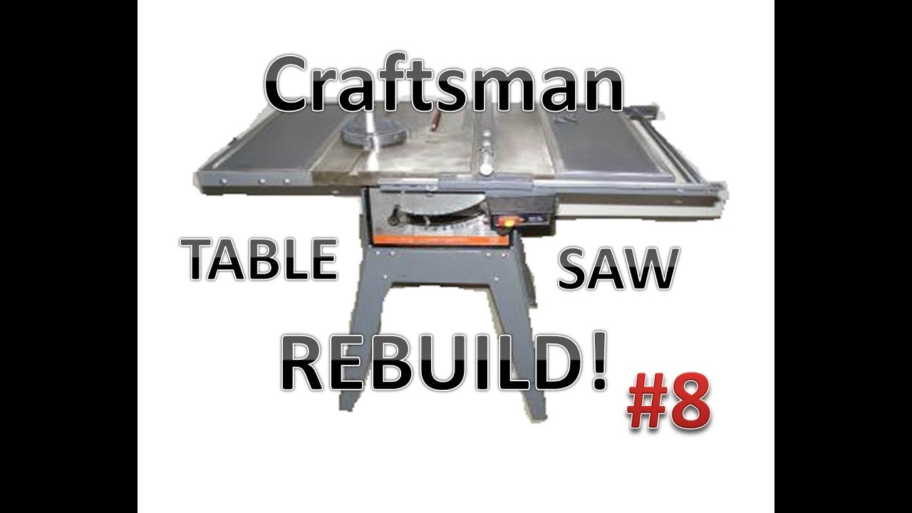 Rebuilding a Craftsman Table Saw! **The Alternative to a New