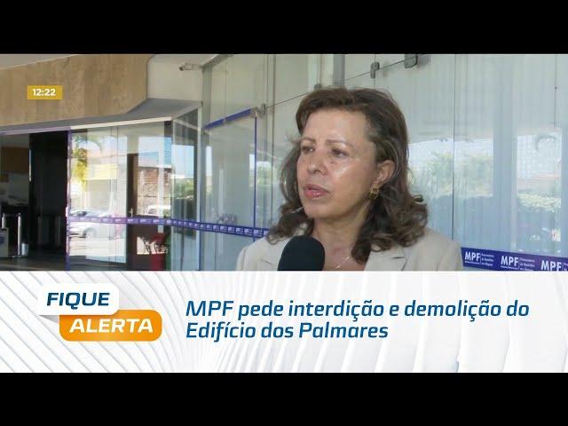 MPF pede interdição e demolição do Edifício dos Palmares, em Maceió