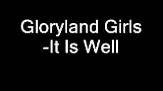 It Is Well- Gloryland Girls