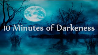 10 minutes of calm gloomy dark background sounds and music
