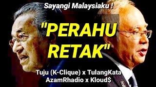 Tuju (k-clique) - Perahu Retak (Feat. TulangKata, AzamRhadio, Kloud$)