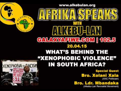 """AFRIKA SPEAKS with ALKEBU-LAN: What's behind the """"xenophobic violence"""" in South Africa? 20/04/15"""
