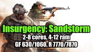 Insurgency: Sandstorm на слабом ПК (2-8 cores, 4-12 ram, GF 630/1060, R 7770/7870)