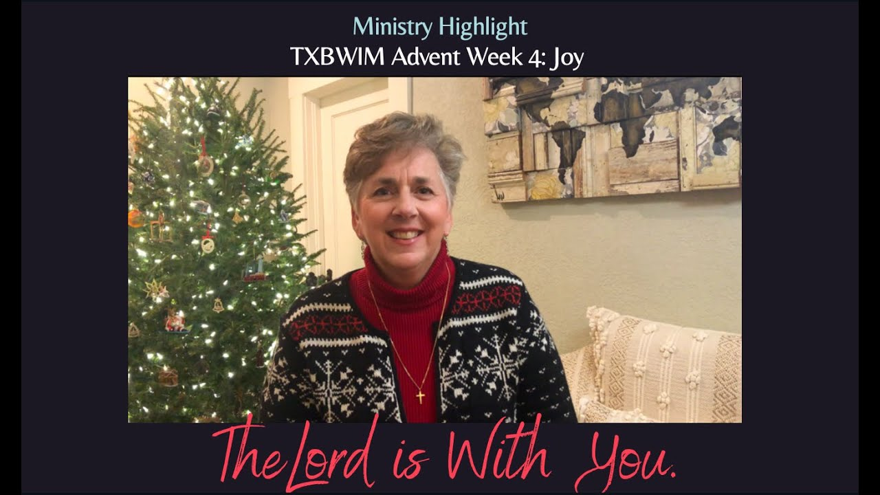 The Lord is With You: Advent Ministry Highlights. Week 4: Joy.