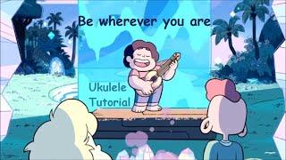 be wherever you are steven universe ukulele tutorial chords strumming
