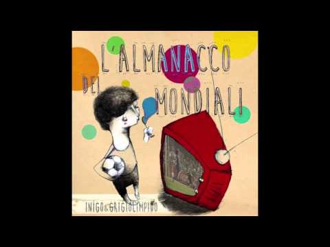Inigo & Grigiolimpido - L'almanacco dei mondiali (Audioclip)