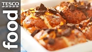 How To Make Chocolate Orange Bread And Butter Pudding | Tesco Food