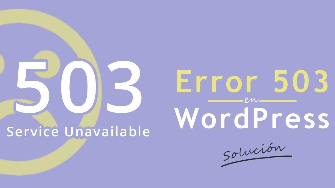 Error 503 - Service Unavailable [SOLUCIÓN]