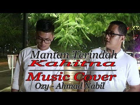 mantan terindah - Kahitna [ Music Cover ] Ozy feat. Ahmad Nabil