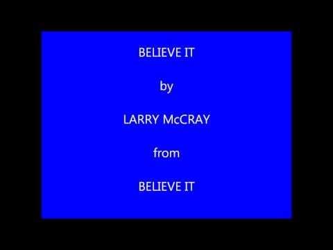 Larry McCray Believe It