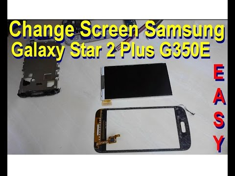 How To Change Screen Samsung Galaxy Star 2 Plus G350E