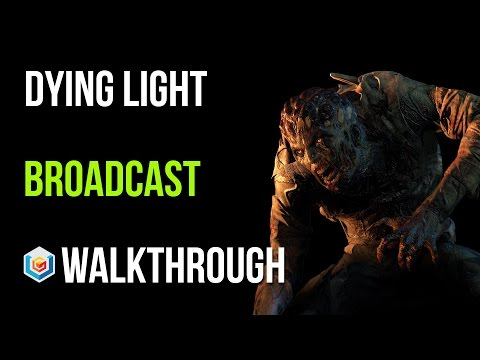 Dying Light Walkthrough Broadcast Story Quest Gameplay Let's Play