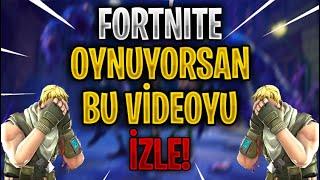 BU VİDEOYU İZLEMEDEN FORTNİTE OYNAMA! (Türkçe Fortnite)