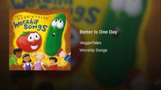 Watch Veggie Tales Better Is One Day video