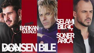 Selami Bilgic - Dönsen Bile (Batikan Gülyağcı Remix) ft. Soner Arica