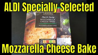 ALDI - Specially Selected - Mozzarella Cheese Bake