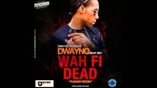DWAYNO - SOUND FI DEAD + WAH FI DEAD (RAW) [PUNANNY RIDDIM]