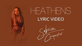 Sabrina Carpenter - Heathens (Lyric Video)