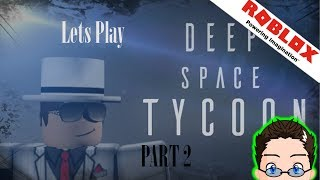 Roblox - Lets Play Deep Space Tycoon (Teil 2)