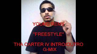 "YOUNG REMY ""FREESTYLE"" THA CARTER IV INTRO/OUTRO G-MIX"