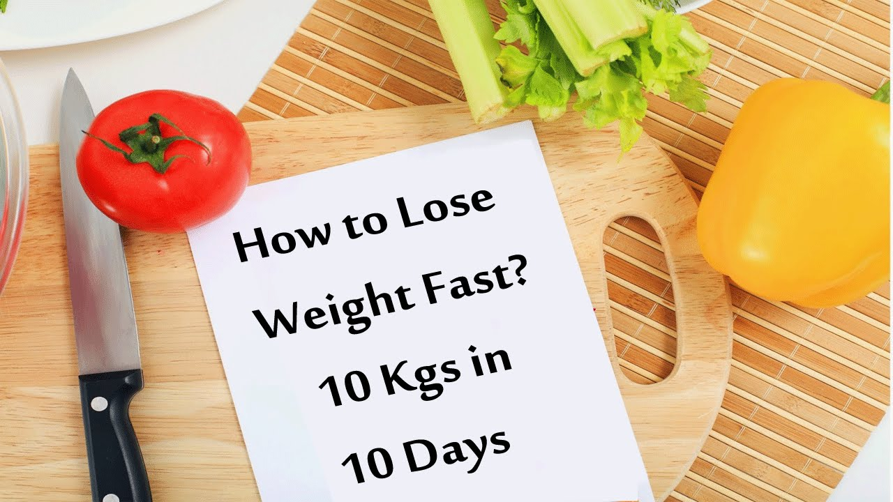 How to Lose Weight Fast: 10Kgs in 10 Days without Exercise ...