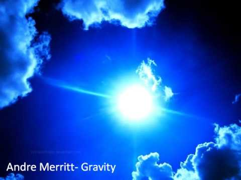 Andre Merritt- Gravity