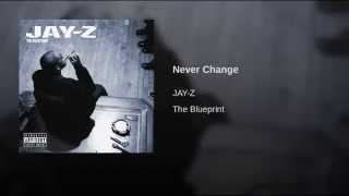 Never Change (Explicit)