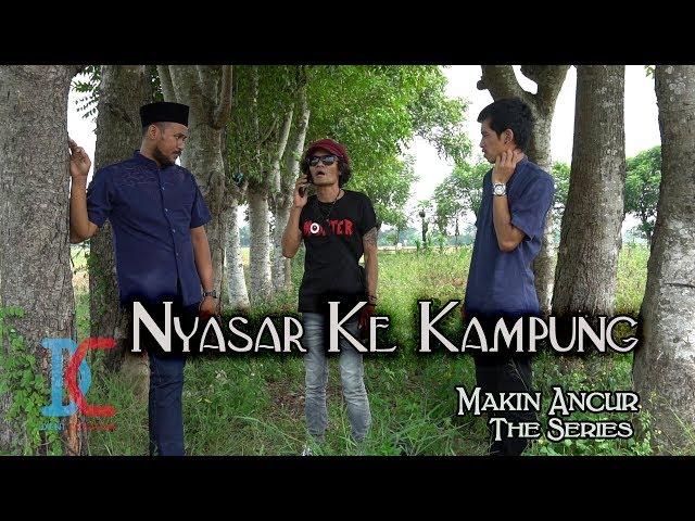 Film Komedi - Makin Ancur - Eps 8 - Nyasar Ke Kampung
