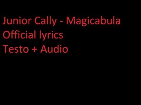 Junior Cally - Magicabula TESTO+AUDIO