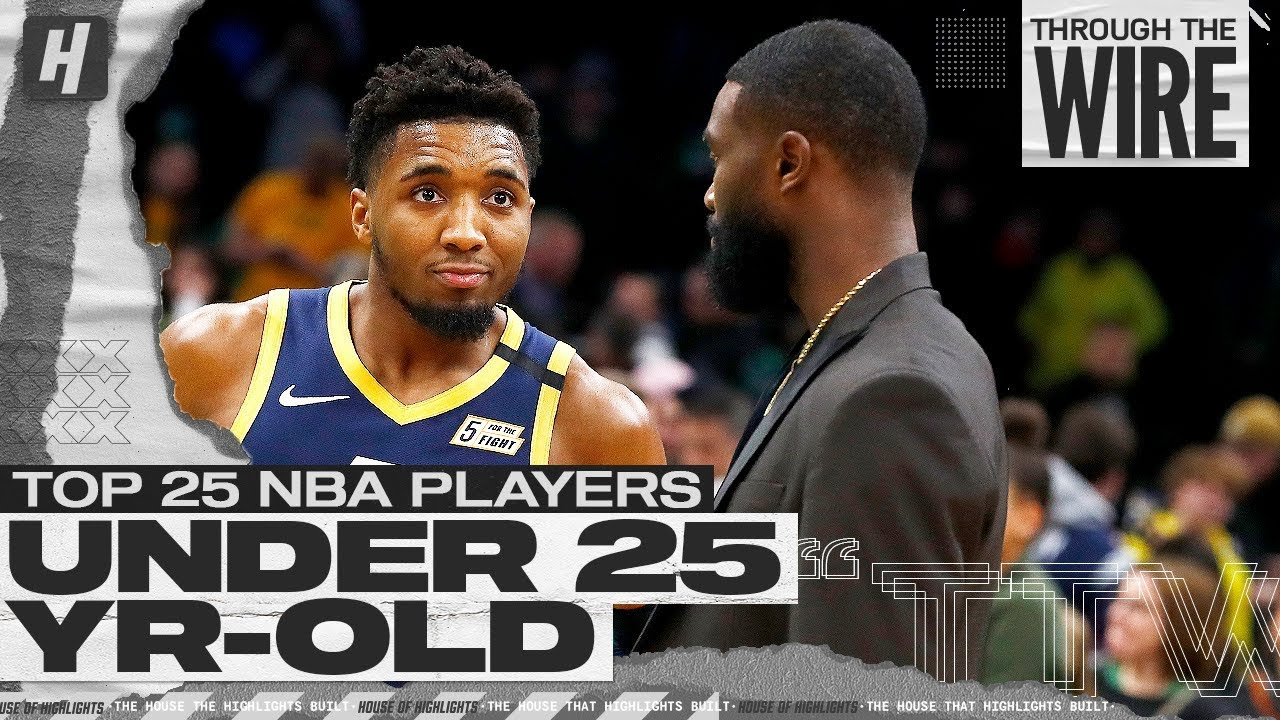 Top 25 NBA Players Under 25 Years Old | Through The Wire Podcast