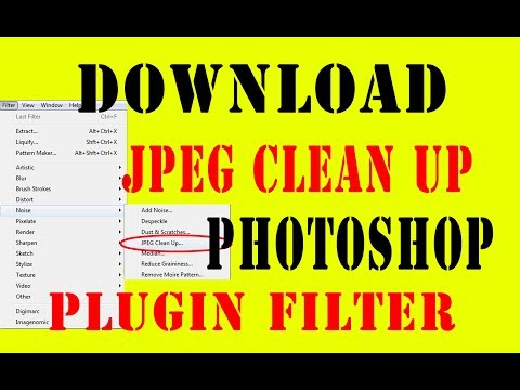 JPEG CLEAN UP,JPG CLENAR | How to Free Download Adobe PhotoShop plugin Filter How to Use Filter Full