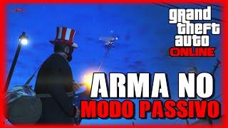 GTA V - COMO PEGAR ARMA NO MODO PASSIVO - GOD MODE GTA V ONLINE