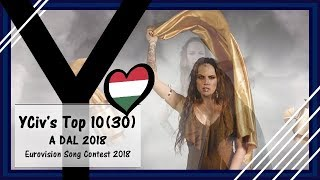 YCiv's TOP 10 (30) - Hungary in Eurovision 2018 - A Dal 2018 - Eurovision Song Contest 2018