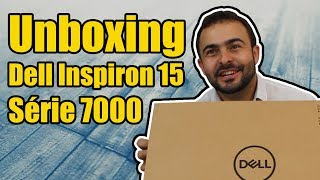 Unboxing Dell Inspiron 15 Série 7000 Ultrafino
