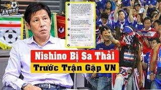 Choáng : HLV Nishino Bị Sa Thải, CĐV Thái Làm Điều Chưa Từng Có...Quyết Định Thay LĐBĐ Thái Lan