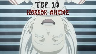 Top 10 Horror Anime [HD]