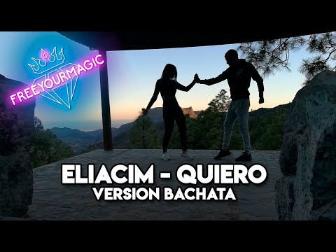 EliaCiM - Quiero (Version Bachata) Free Your Magic