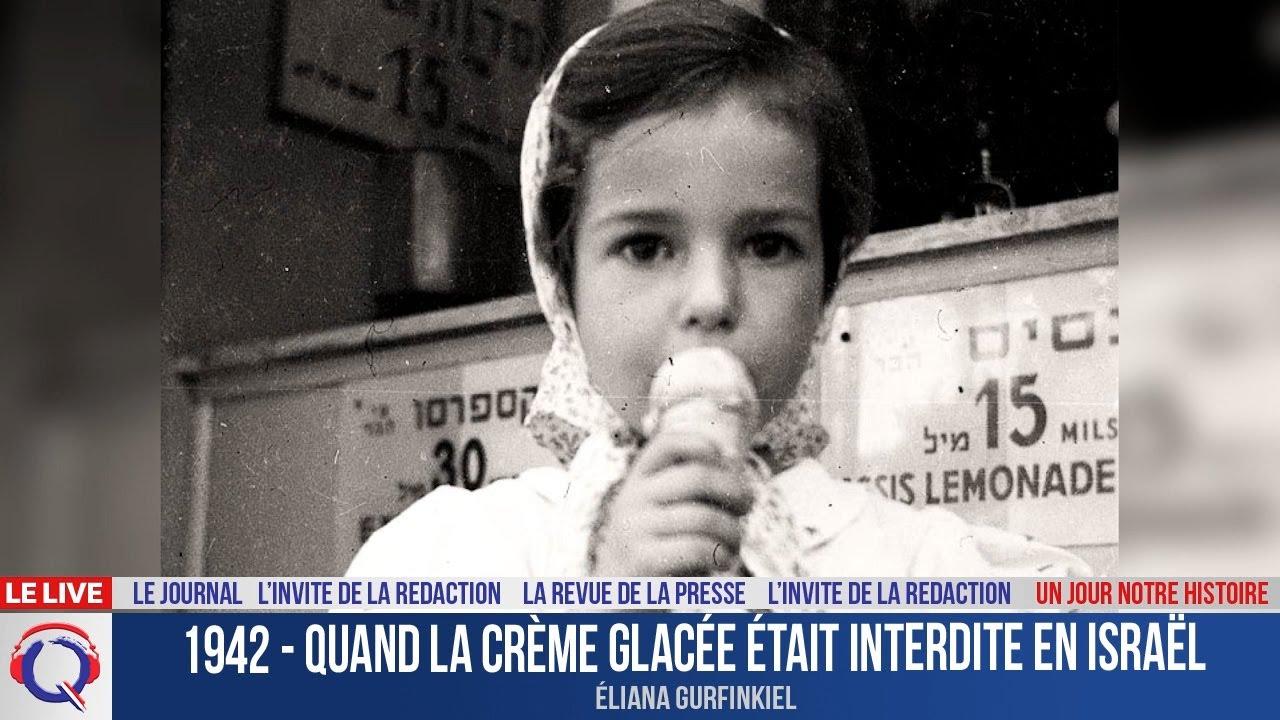 1942- Quand la crème glacée était interdite en Israël - Un jour notre Histoire du 23 juillet 2021
